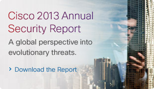 Cisco 2013 Annual Security Report. A global perspective into evolutionary threats. Download the Report.
