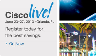 Cisco Live. June 23-27, 2013, Orlando, Florida. Register today for the best savings. Go now. 