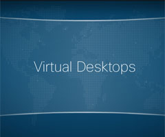 Explore Cisco VXI Desktop Virtualization